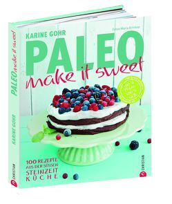 Paleo – make it sweet von Brinkop,  Maria, Gohr,  Karine
