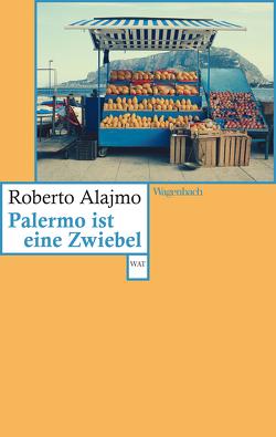 Palermo ist eine Zwiebel von Alajmo,  Roberto, Krieger,  Karin, Rauchhaus,  Moritz