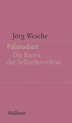 Palinodien von Wesche,  Jörg