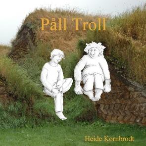 Påll Troll von Kornbrodt,  Heide