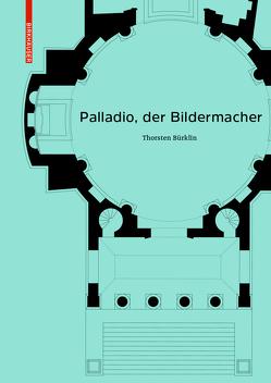 Palladio, der Bildermacher von Bürklin,  Thorsten
