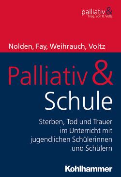 Palliativ & Schule von Voltz,  Raymond, Weihrauch,  Birgit
