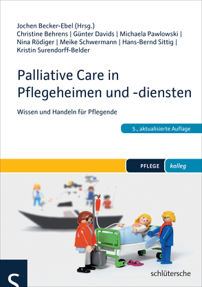 Palliative Care in Pflegeheimen und -diensten von Becker-Ebel,  Jochen