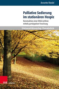 Palliative Sedierung im stationären Hospiz von Riedel,  Annette