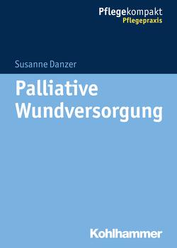 Palliative Wundversorgung von Danzer,  Susanne
