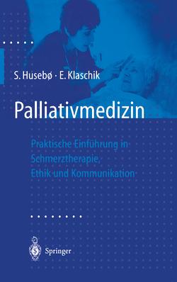 Palliativmedizin von Henkel,  Wilma, Husebö,  S., Jaspers,  Birgit, Klaschik,  E.