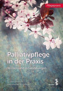 Palliativpflege in der Praxis von Feichtner,  Angelika