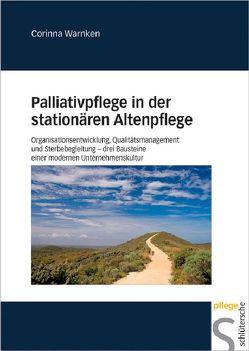 Palliativpflege in der stationären Altenpflege von Warnken,  Corinna