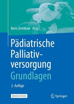 Palliativversorgung von Kindern, Jugendlichen und jungen Erwachsenen von Zernikow,  Boris