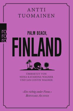 Palm Beach, Finland von Tuomainen,  Antti, Wagner,  Jan Costin, Wagner,  Niina Katariina