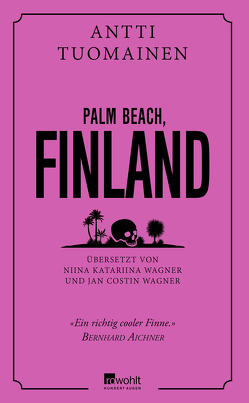 Palm Beach, Finnland von Tuomainen,  Antti, Wagner,  Jan Costin, Wagner,  Niina Katariina