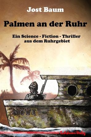 Palmen an der Ruhr von Baum,  Jost