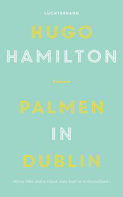 Palmen in Dublin von Ahrens,  Henning, Hamilton,  Hugo