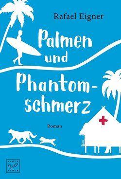 Palmen und Phantomschmerz von Eigner,  Rafael