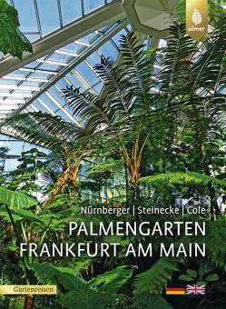 Palmengarten Frankfurt am Main von Cole,  C.H.Theodor, Nürnberger,  Sven, Steinecke,  Hilke