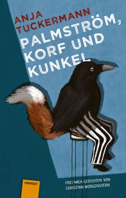 Palmström, Korf und Kunkel von Tuckermann,  Anja