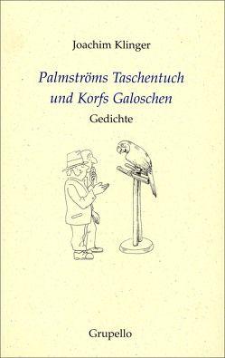 Palmströms Taschentuch, Korfs Galoschen von Klinger,  Joachim
