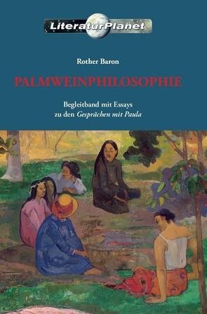 Palmweinphilosophie von Baron,  Rother