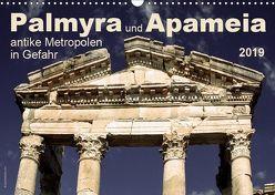 Palmyra und Apameia – Antike Metropolen in Gefahr 2019 (Wandkalender 2019 DIN A3 quer) von www.josemessana.com