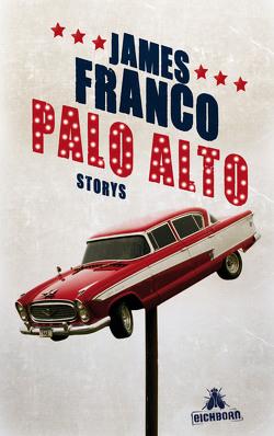 Palo Alto von Franco,  James, Meyer,  Hannes