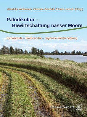 Paludikultur – Bewirtschaftung nasser Moore von Joosten,  Hans, Schroeder,  Christian, Wichtmann,  Wendelin