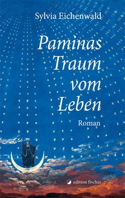 Paminas Traum vom Leben von Eichenwald,  Sylvia