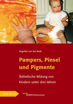 Pampers, Pinsel und Pigmente von Beek,  Angelika von der, Schäfer,  Gerd E.