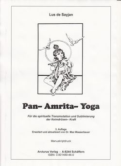 Pan-Amrita-Yoga von Bruk,  Kurt J, Sayjan,  Lus de, Wasserbauer,  Max
