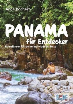 Panama für Entdecker von Anna,  Bochert