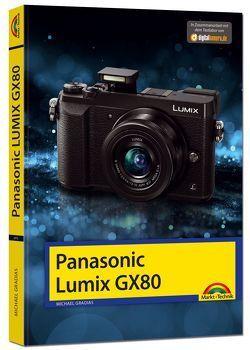 Panasonic LUMIX GX 80 – Das Handbuch zur Kamera von Gradias,  Michael