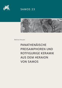 Panathenäische Preisamphoren und rotfigurige Keramik aus dem Heraion von Samos von Kreuzer,  Bettina