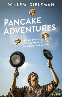 Pancake Adventures von Dieleman,  Willem, Schroth,  Simone
