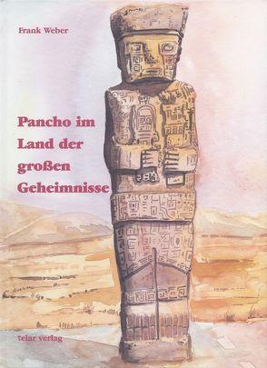Pancho im Land der grossen Geheimnisse von Quiroga,  Pablo, Rojas,  José, Weber,  Frank