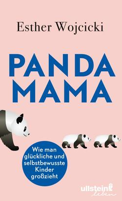 Panda Mama von Burkhardt,  Christiane, Wojcicki,  Esther, Zeltner,  Henriette