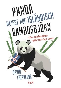 """""""Panda"""" heißt auf Isländisch """"Bambusbjörn"""" von Tripolina,  David"""