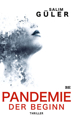 Pandemie – Der Beginn von Güler,  Salim