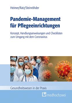 Pandemie-Management für Pflegeeinrichtungen von Heimer,  Endris Björn, Ratz,  Julia, Steinröhder,  Susanne
