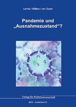 """Pandemie und """"Ausnahmezustand""""? von Lemke,  Matthias, Möllers,  Martin H.W., van Ooyen,  Robert Chr."""