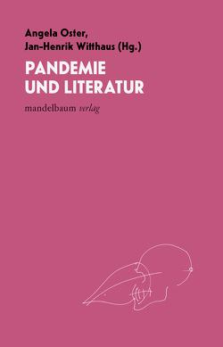 Pandemie und Literatur von Oster,  Angela, Witthaus,  Jan-Henrik