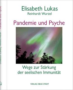 Pandemie und Psyche von Lukas,  Elisabeth, Wurzel,  Reinhardt