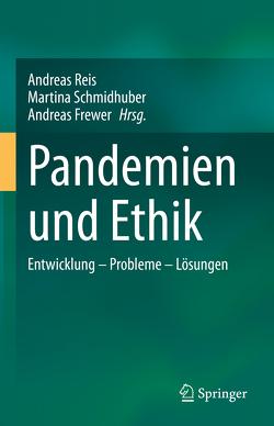 Pandemien und Ethik von Frewer,  Andreas, Reiß,  Andreas, Schmidhuber,  Martina