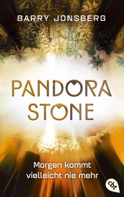 Pandora Stone – Morgen kommt vielleicht nie mehr von Jonsberg,  Barry, Obrecht,  Bettina