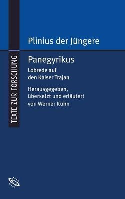Panegyrikus von Kühn,  Werner, Plinius der Jüngere