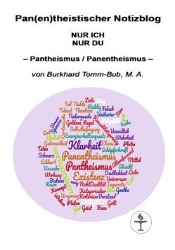 Pan(en)theistischer Notizblog NUR ICH NUR DU von Tomm-Bub,  Burkhard