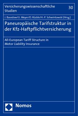 Paneuropäische Tarifstruktur in der Kfz-Haftpflichtversicherung von Basedow,  Jürgen, Meyer,  Ulrich, Rückle,  Dieter, Schwintowski,  Hans-Peter