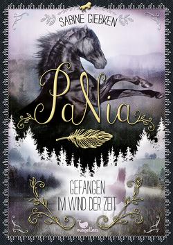 PaNia – Gefangen im Wind der Zeit von Giebken,  Sabine