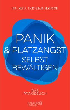 Panik und Platzangst selbst bewältigen von Hansch,  Dietmar