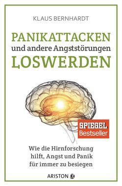 Panikattacken und andere Angststörungen loswerden von Bernhardt,  Klaus
