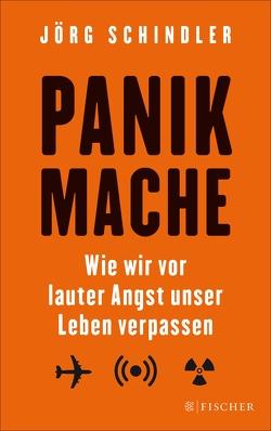 Panikmache von Schindler,  Jörg