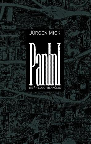 Panini oder Der Philosophenkönig von Mick,  Jürgen